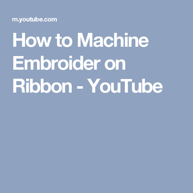 How To Machine Embroider On Ribbon