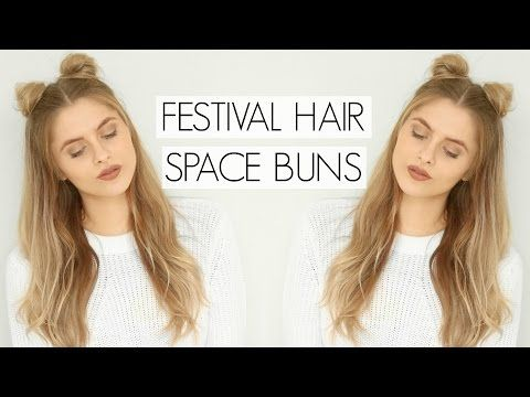 Festival Hair Space Buns Fashion Influx Youtube Festival Hair Festival Hair Tutorial Bun Hairstyles