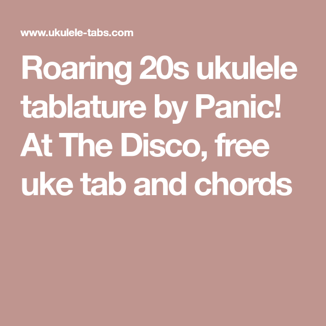 Roaring 20s Ukulele Tablature By Panic At The Disco Free Uke Tab