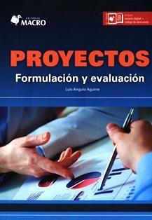 Proyectos : formulación y evaluación / Luis Angulo Aguirre. HD 69.P75 A58P
