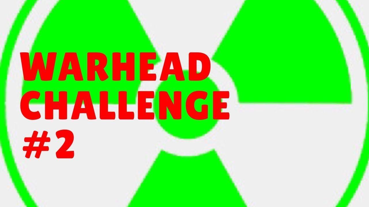 Warhead Challenge 2 Warheads Challenges Youtube