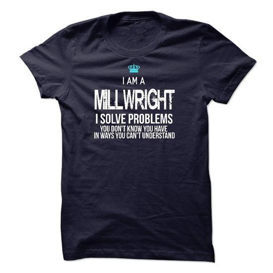 I am a Millwright T-Shirt Hoodie Sweatshirts eau. Check price ==► http://graphictshirts.xyz/?p=92875