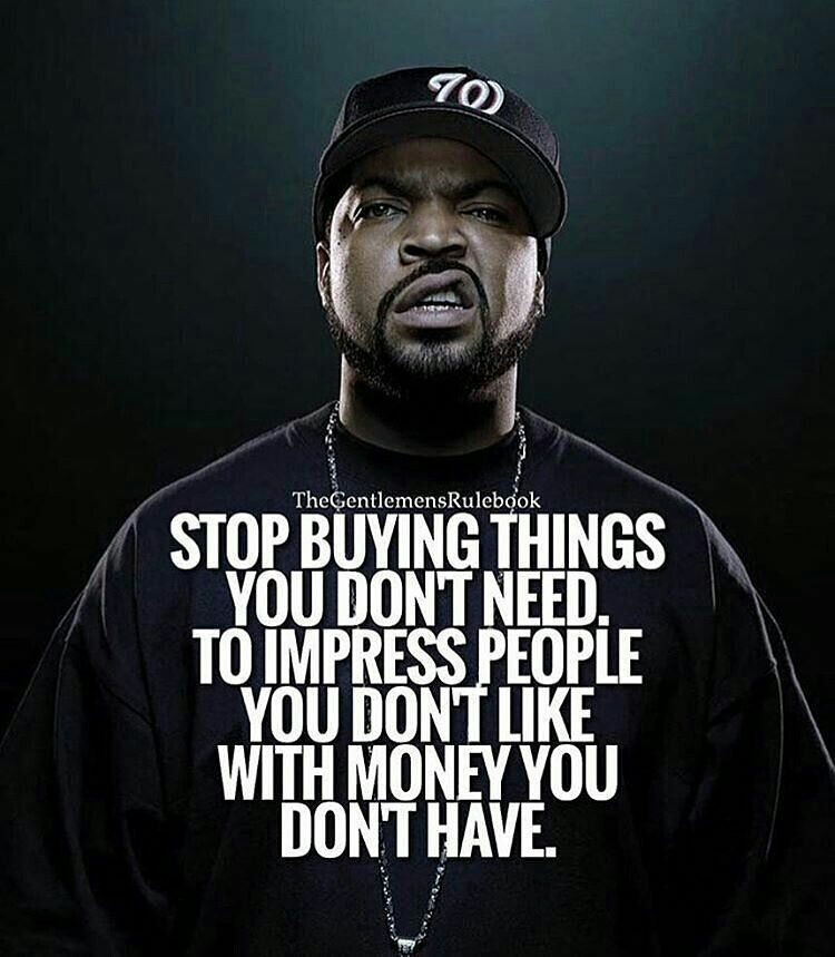 This Statement From Ice Cube Is So On Point Rich Quotes Motivational Quotes For Success Hustle Quotes