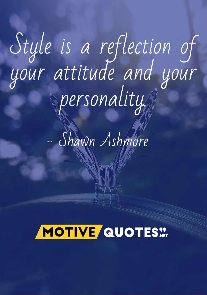 Style Is A Reflection Of Your Attitude And Your Personality Attitude Caption For Instagram Attitude Quotes Instagram Captions