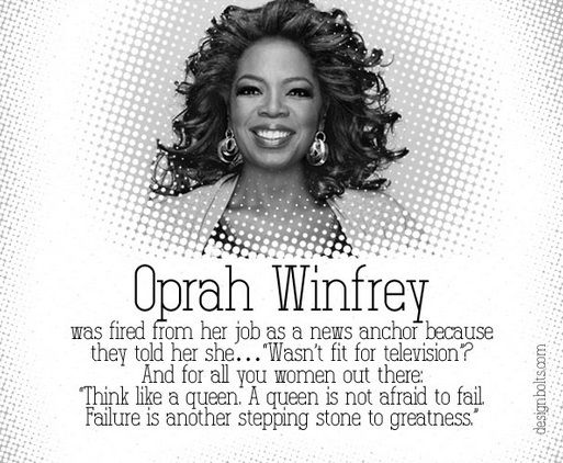 Oprah Winfrey Quote Oprah Was Fired From Her Job As A News