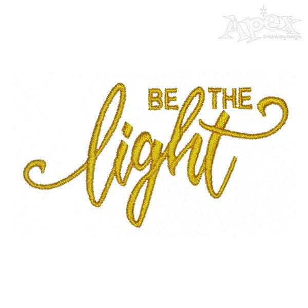 Be The Light Embroidery Design Apex Embroidery Designs Monogram