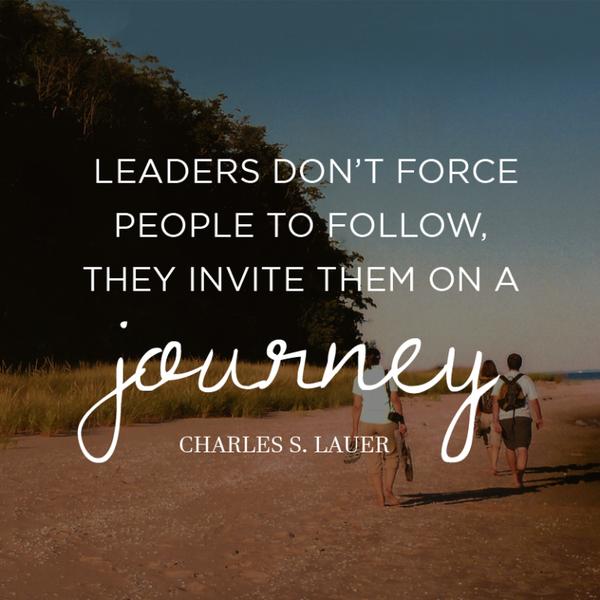 Good Leadership Quotes: Leaders Don't Force People To Follow, They Invite Them On