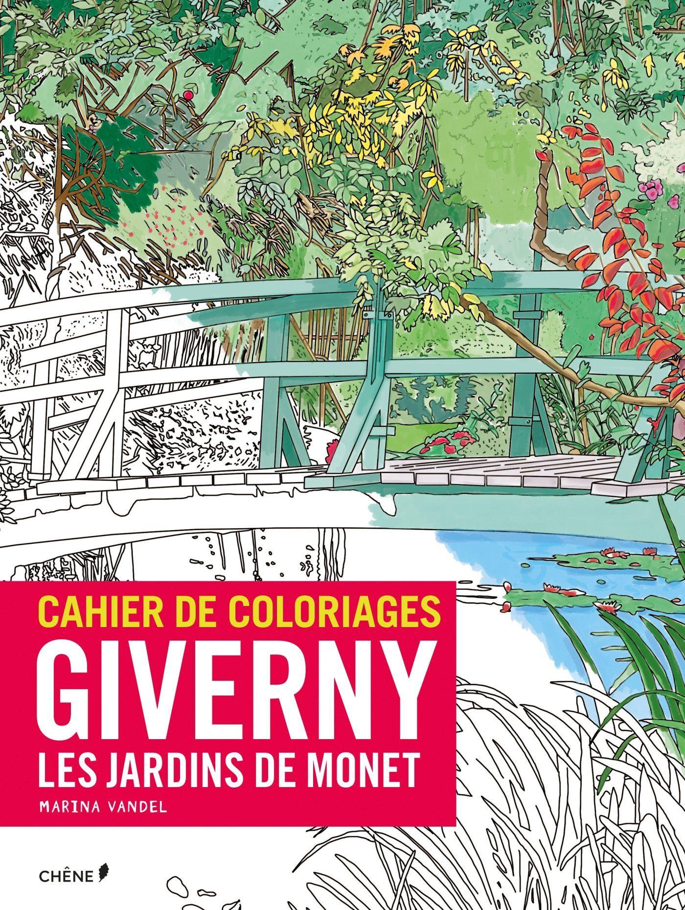 Amazon Fr Cahier De Coloriages Giverny Les Jardins De Monet Marina Vandel Cahier De Coloriage Livre Coloriage Coloriage
