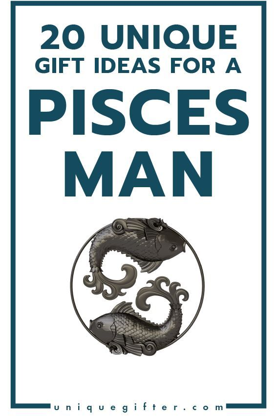 Superb Gift Ideas For A Pisces Man