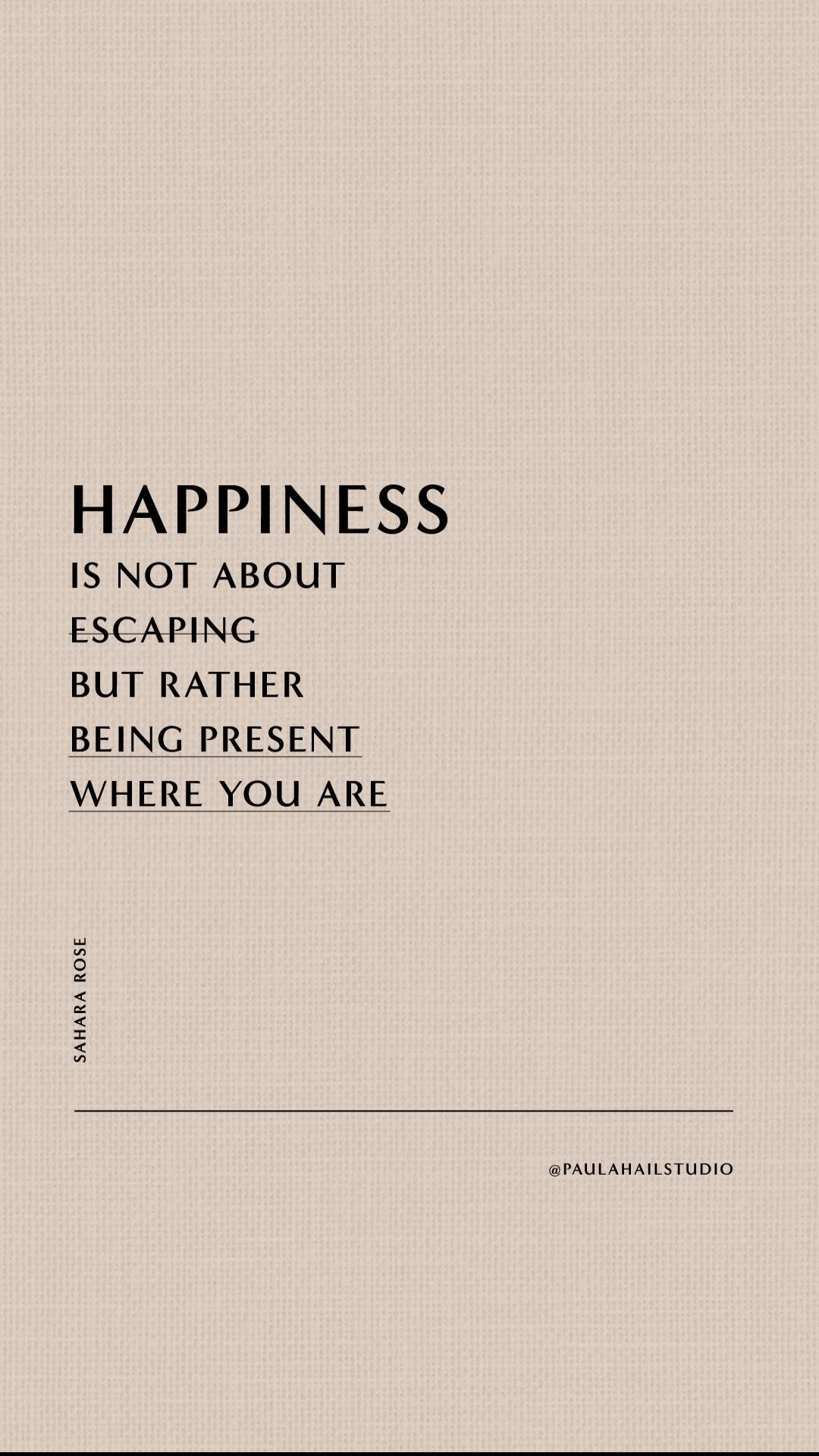 Save it ⊶ Happiness is being present where you are ⊶ Inspirational quotes & affirmations