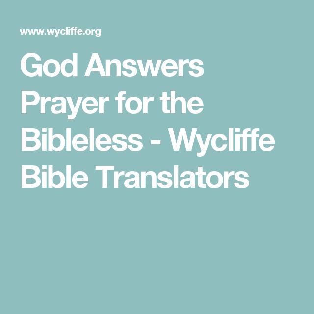 God Answers Prayer for the Bibleless - Wycliffe Bible Translators