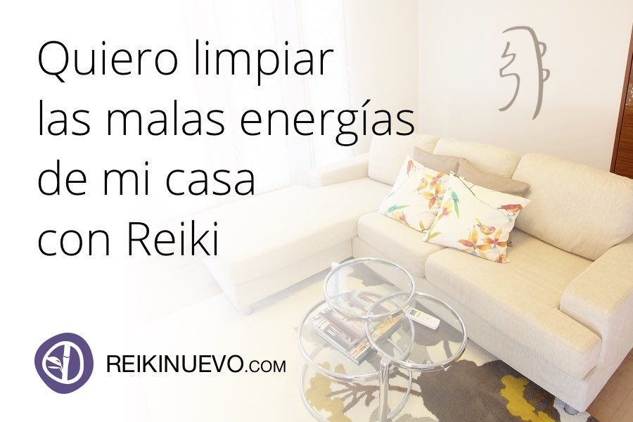 Quiero limpiar las malas energ as de mi casa con reiki - Mala energia en mi casa ...