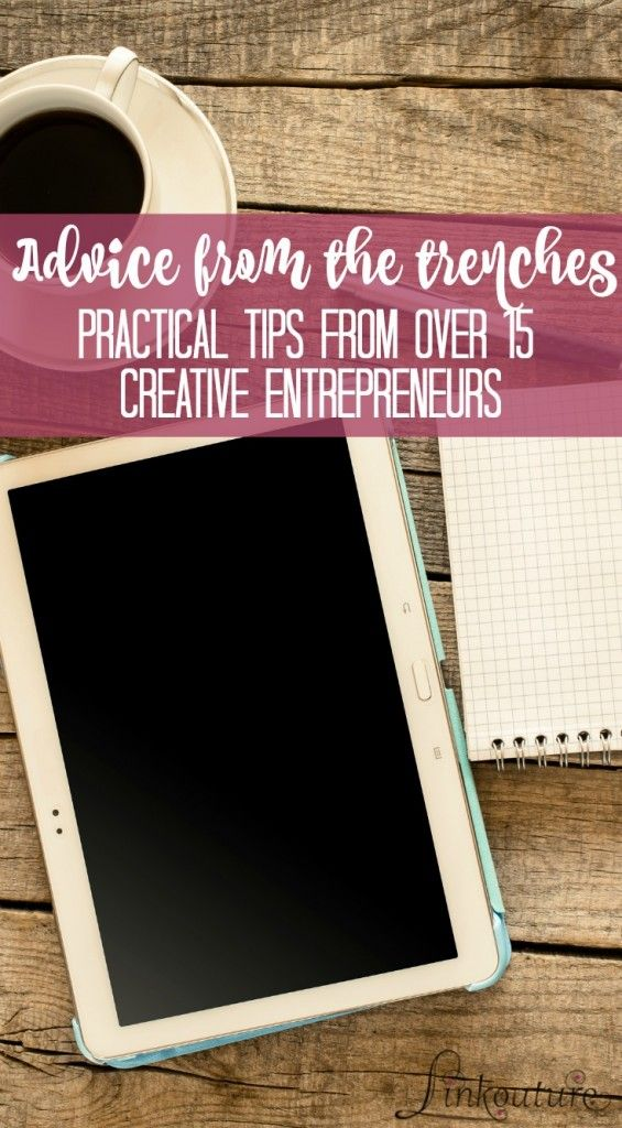 Whether you are a seasoned professional or just getting your feet wet, these 15+ tips from creative entrepreneurs will inspire and motivate you and encourage you to push yourself forward with your creative business.