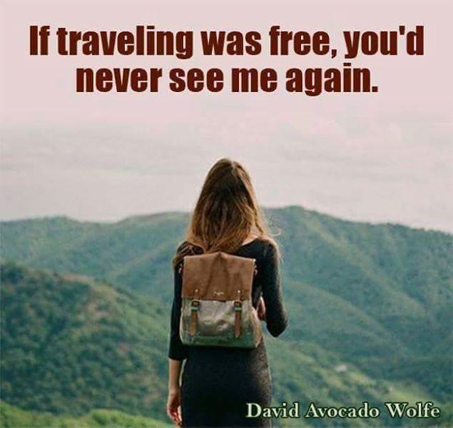 Slikovni rezultat za if travel was free you will never see me #1: f1a90dbd3da15e58f0db fe9f4b