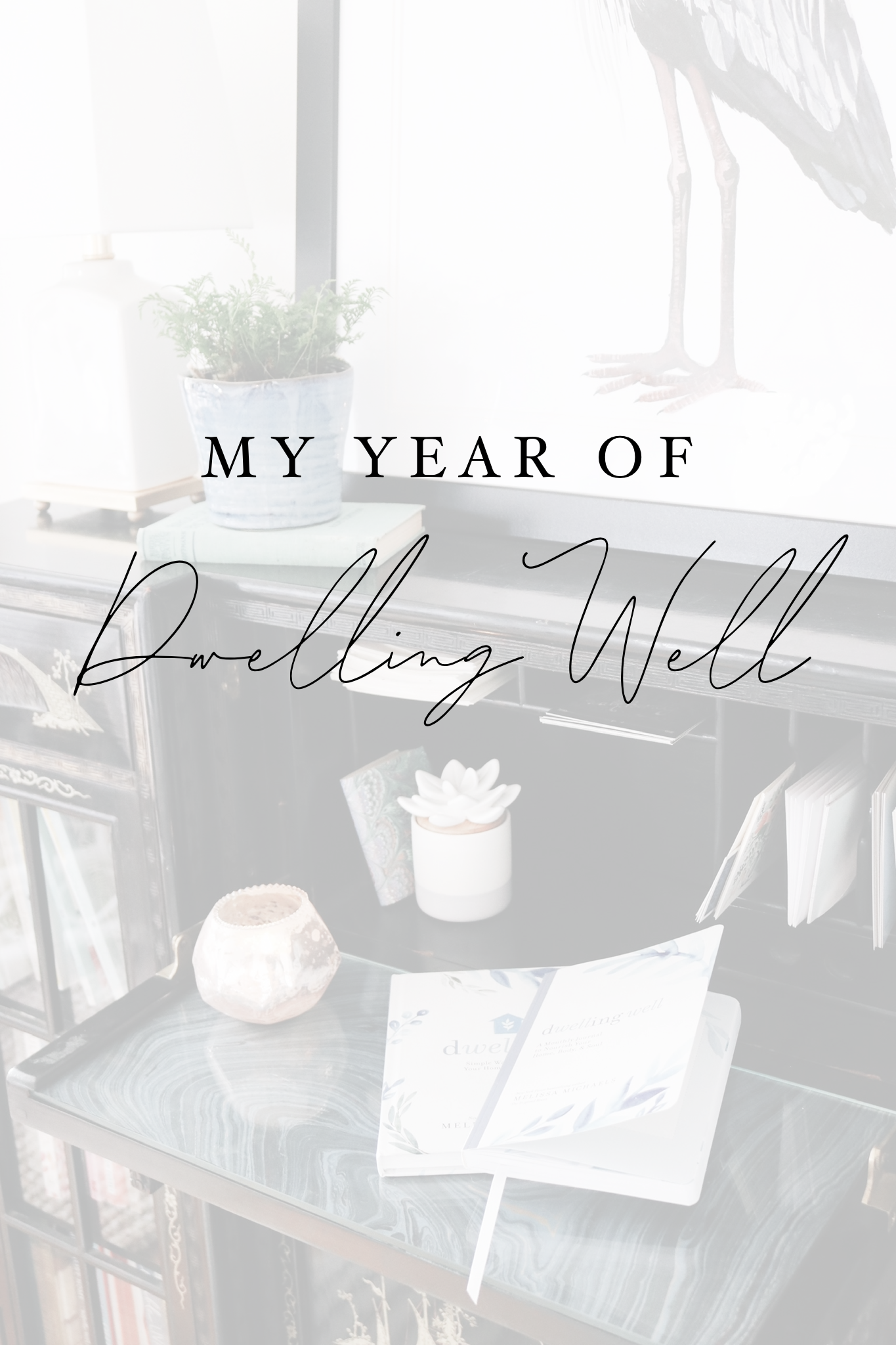 A Year Of Dwelling Well An Invitation For In