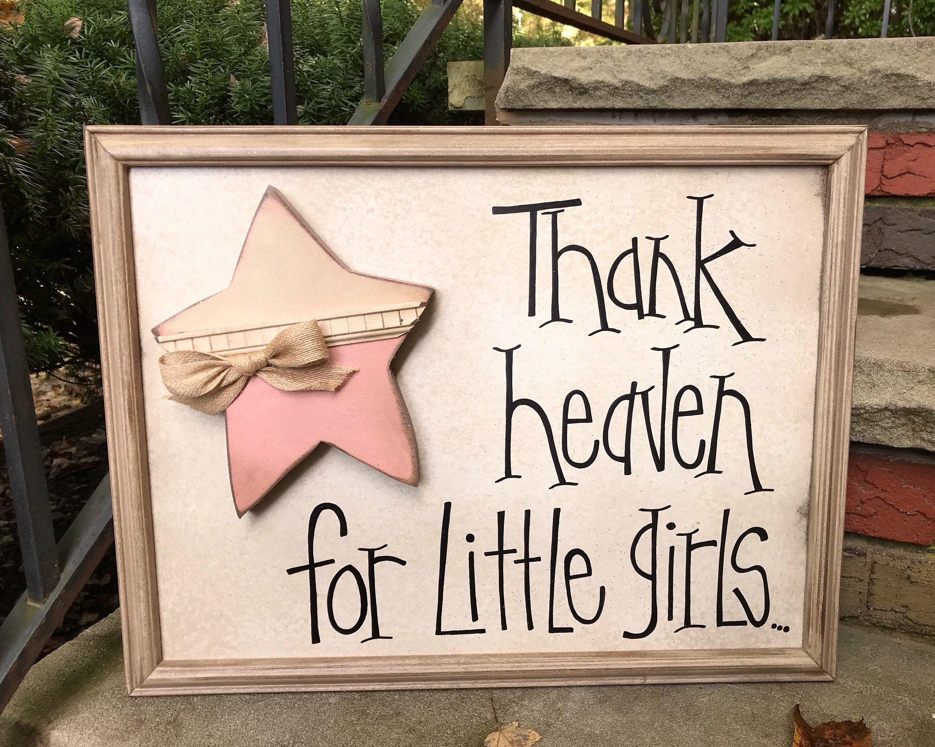 Thank Heaven For Little Girls Modern Prims Nursery Framed Wood Signs Inspirational Sayings Girls Room Decor Wood Frame Sign Wood Signs Sayings Wood Signs