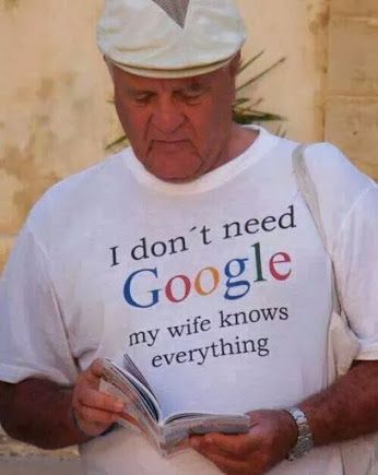 I don't need Google...my wife knows everything