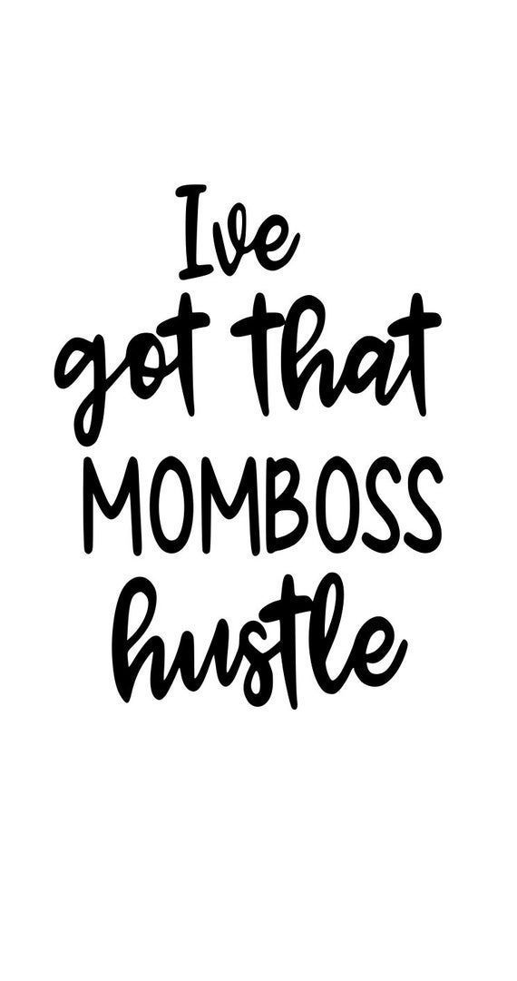 ive got that momboss hustle, mom life, mom, mom quote, mom boss, boss lady, printable, silhouette, c
