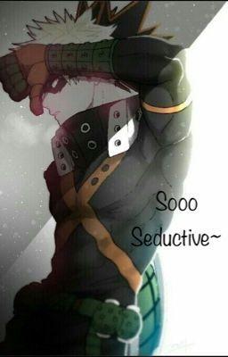 Sooo Seductive {BakugoxReader}