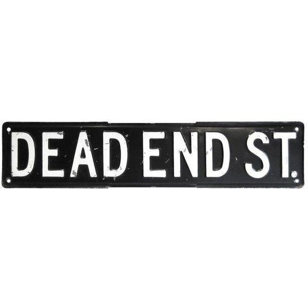 Street Sign Home Decor Alluring Black & White Dead End Street Sign 1950S $150 ❤ Liked On Inspiration