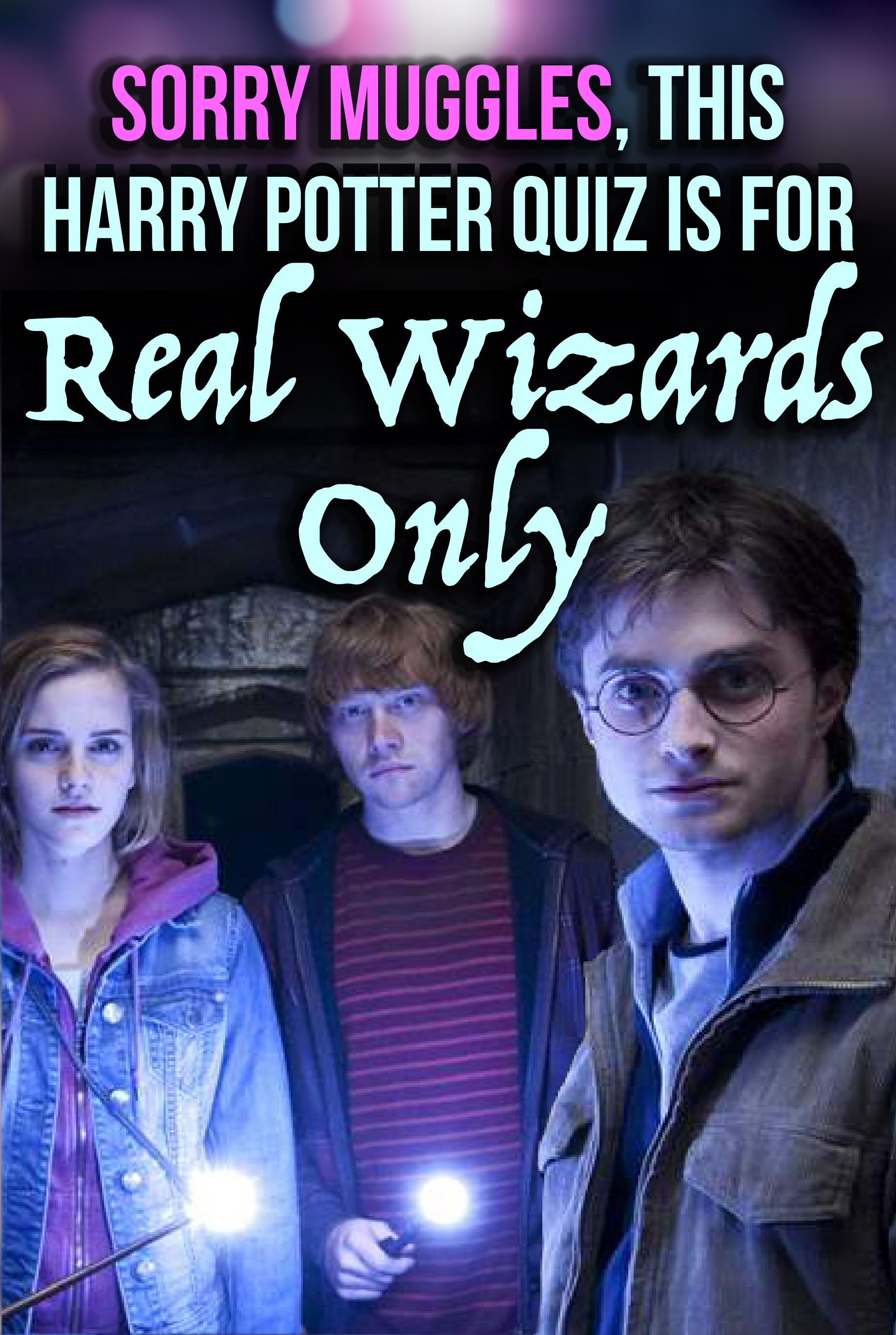Quiz Sorry Muggles This Harry Potter Quiz Is For Real Wizards Only In
