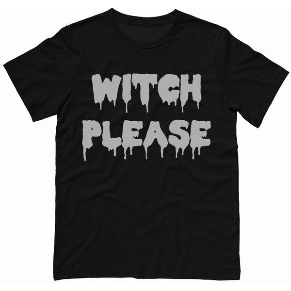 Witch Please T-Shirt ($18) ❤ liked on Polyvore featuring tops and t-shirts