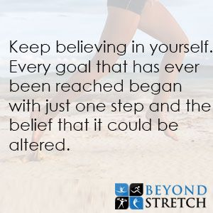 Achieve your goals. Start by taking one step. www.beyondstretch.com