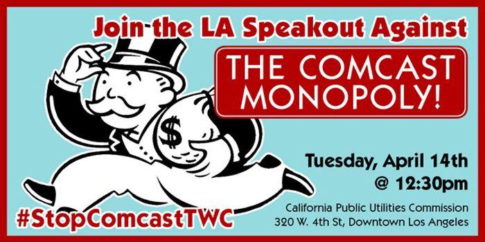 LA Speakout Against the Comcast Monopoly - https://www.laprogressive.com/comcast-monopoly/
