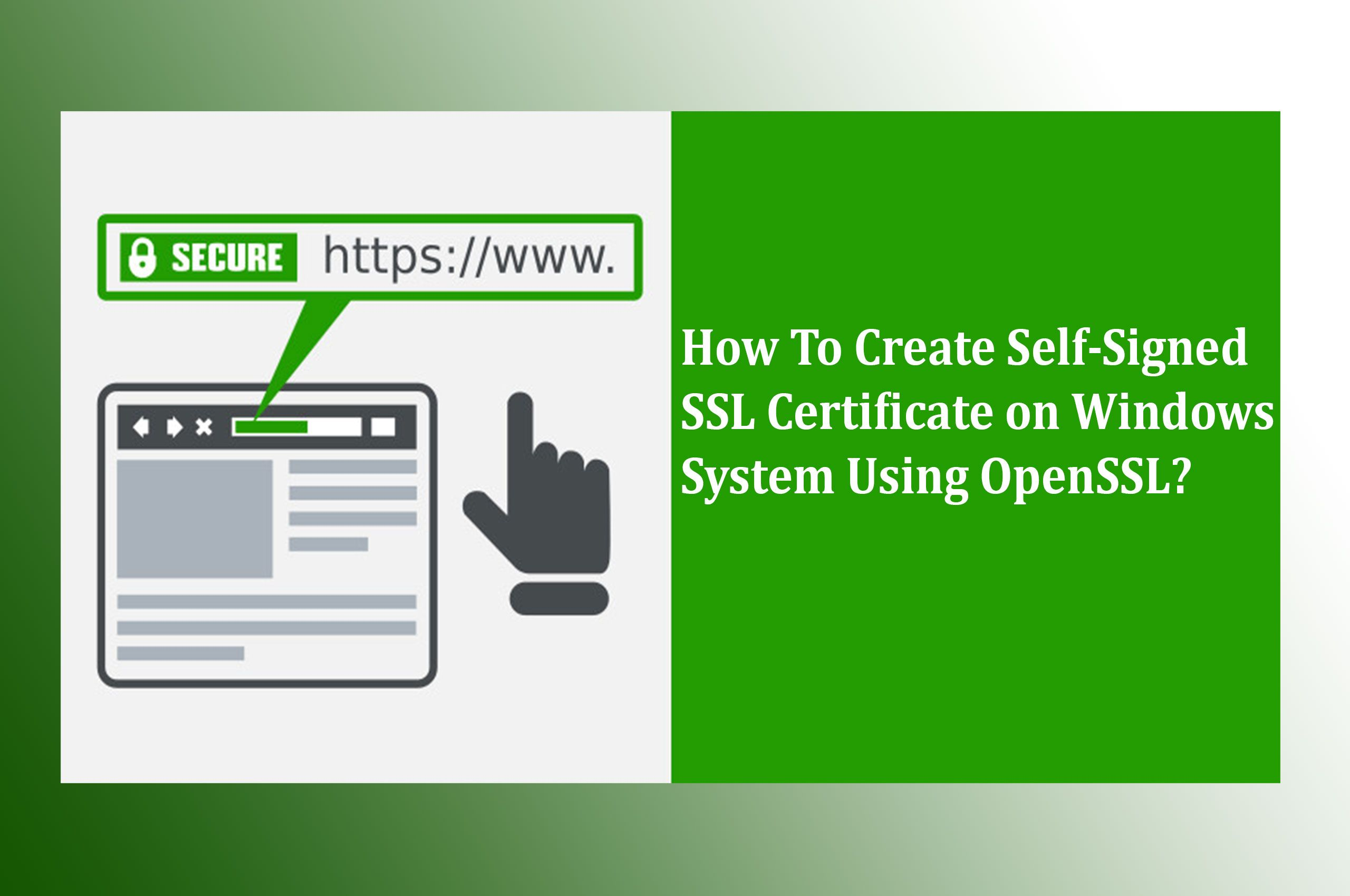How To Create A Self Signed Ssl Certificate In 2020 Ssl Certificate Ssl Digital Certificate