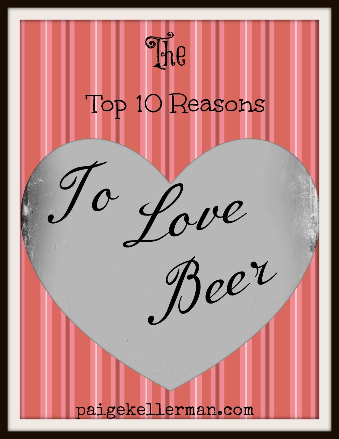 The Top Ten Reasons To Love Beer