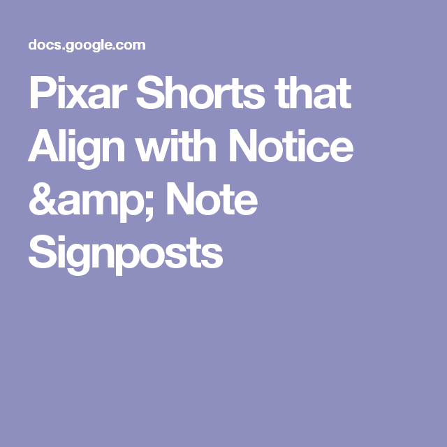 Pixar Shorts that Align with Notice & Note Signposts