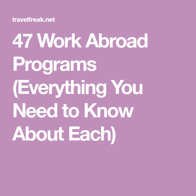 The Ultimate Guide To 47 Of The Best Work Abroad Programs Around
