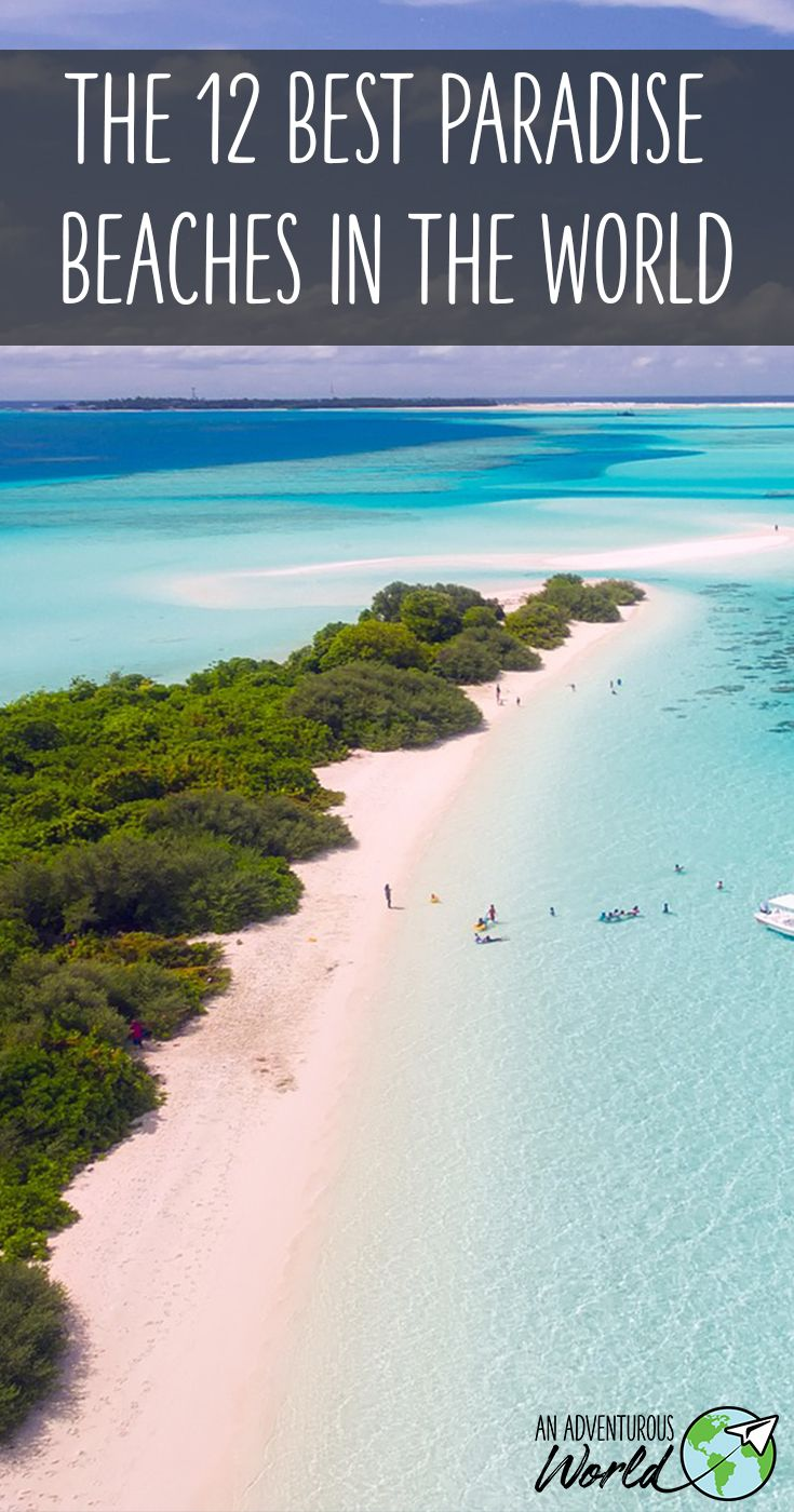 The 12 Best Paradise Beaches In The World Beaches In The World Top Honeymoon Destinations Beach