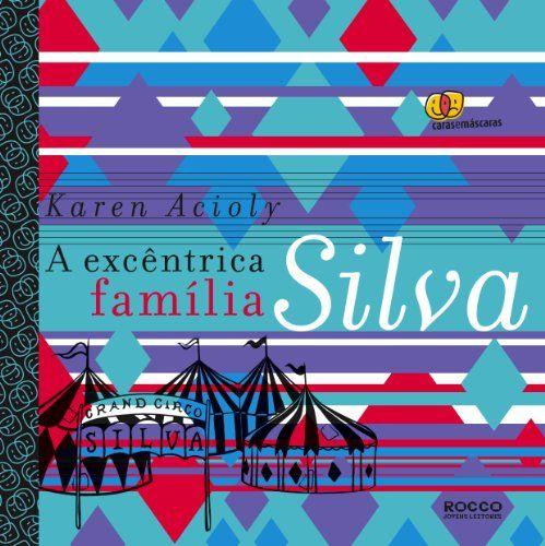 Excêntrica Família Silva - Livros na Amazon.com.br