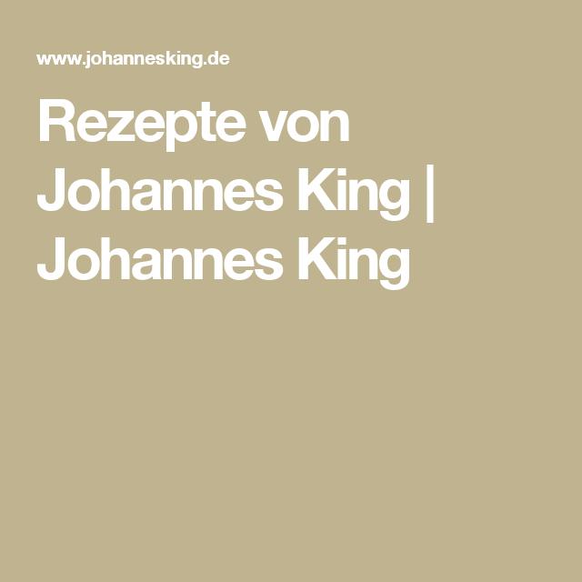 Johannes King Rezepte