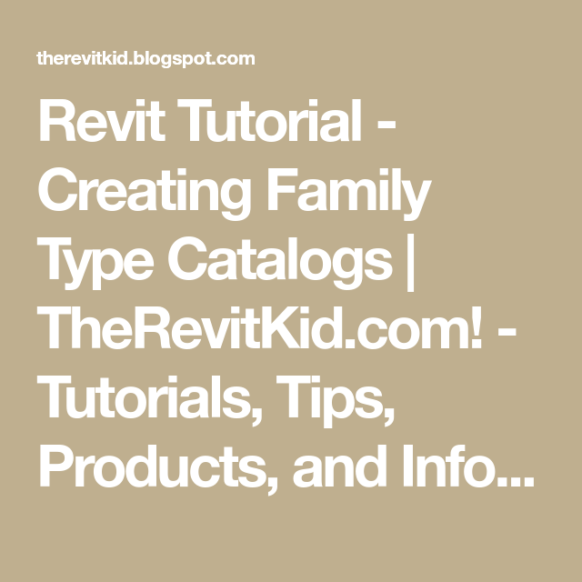 Revit Tutorial - Creating Family Type Catalogs | TheRevitKid