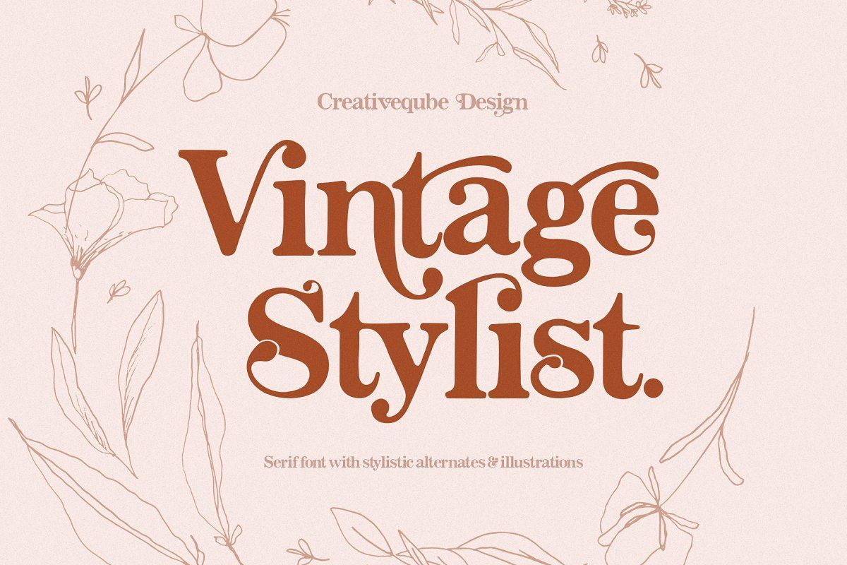Vintage Stylist Is A Modern Vintage Serif Font Loaded With Alternates And Ligatures That Makes For Stunning Logos Quotes In 2020 Vintage Fonts Serif Fonts Floral Font