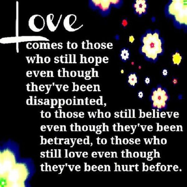 Even Though My Heart Has Been Broken I Still Believe In Love