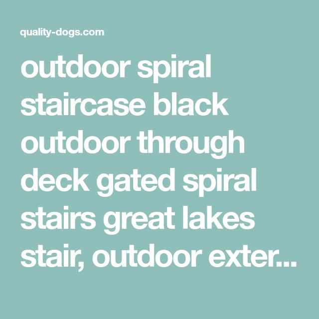Best Outdoor Spiral Staircase Black Outdoor Through Deck Gated 400 x 300