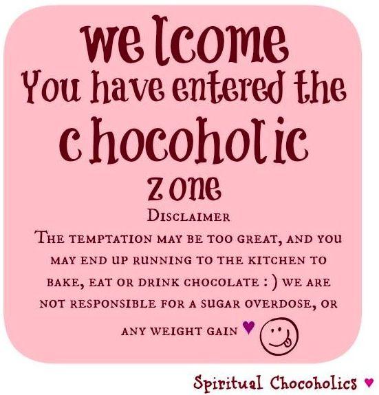 Chocoholic Zone Quote Via Www Facebook Com Spiritualchocoholics Chocolate Quotes Chocolate Humor Funny Chocolate Quotes