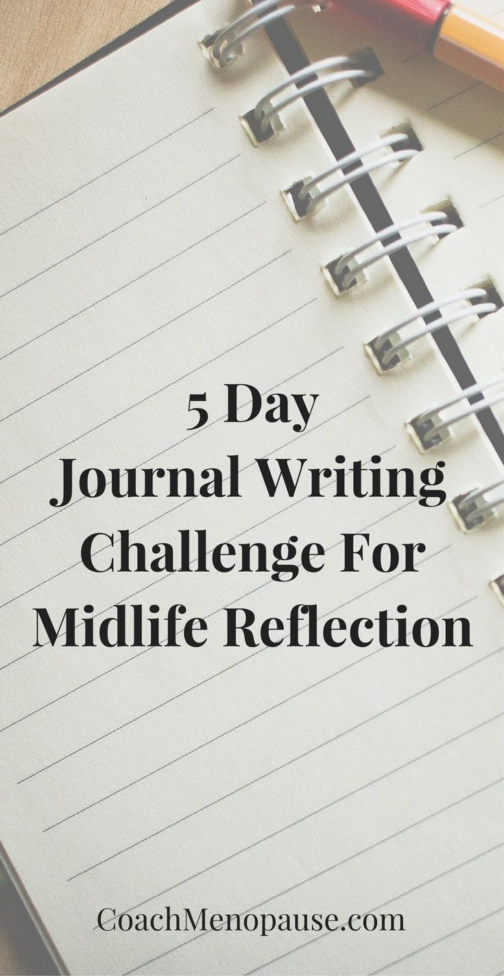 5 Day Journal Writing Challenge for Midlife Reflection | Self-Care | Wise Women ... 5 Day Journal Writing Challenge for Midlife Reflection | Self-Care | Wise Women ...,