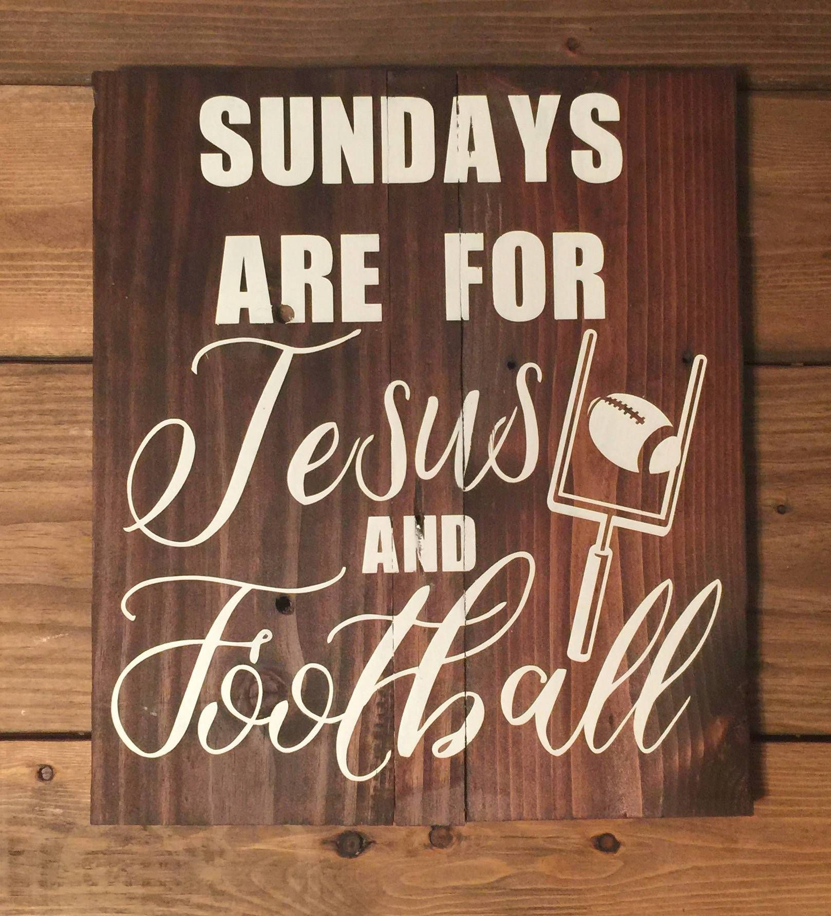 Sundays Are For Jesus And Football Wood Sign Measures 12 X14 Hand Painted No Vinyl Sticker Sundays Are For Jesus And Football Wood Signs Barn Board Crafts