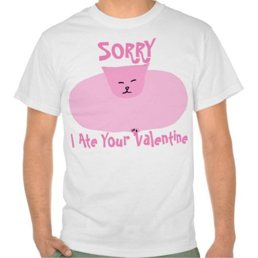 Sorry. I ate your Valentine. Funny #Valentines Day #Cat #Cartoon #tshirt
