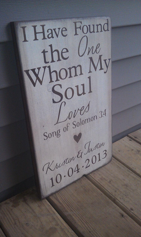Custom Wedding Art I Have Found The One Whom My Soul Loves Home Decor 40 00 Via Etsy