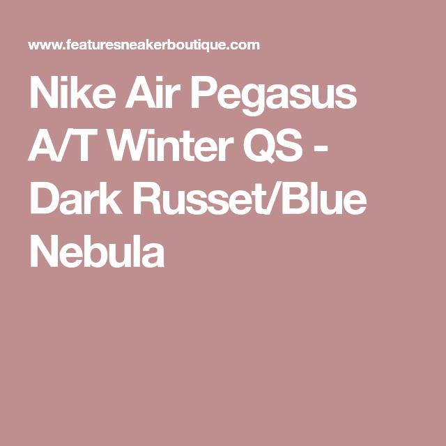 b4cb7d7beef Nike Air Pegasus A T Winter QS - Dark Russet Blue Nebula