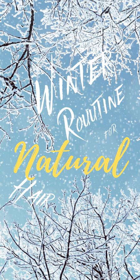 Winter Routine for Natural Hair Natural hair styles