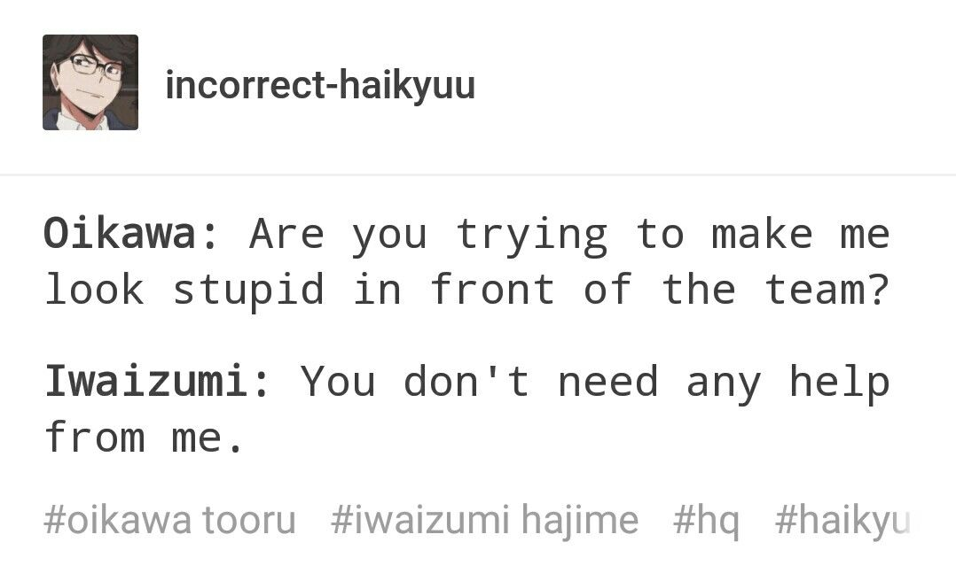 Typical Iwaizumi and Shittykawa conversation.