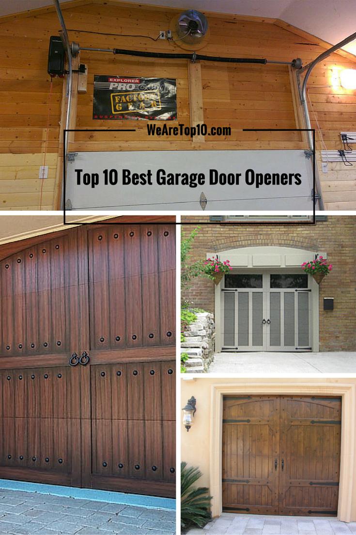 The 10 Best Garage Door Openers Best Garage Doors Garage Doors Garage