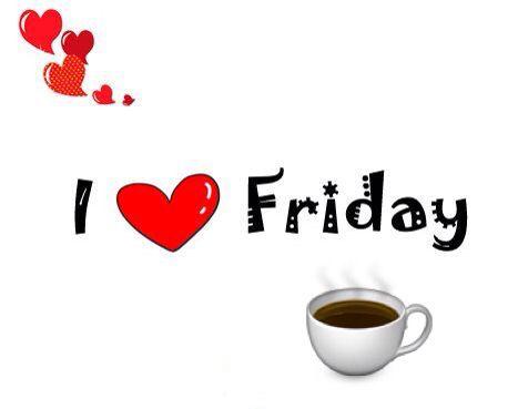* I love Friday coffee heart