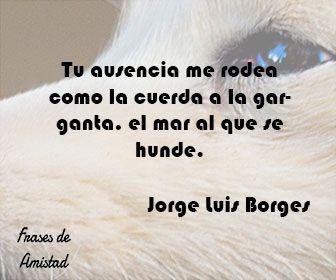 Frases De Amor De Borges De Jorge Luis Borges Frases Imagenes Y